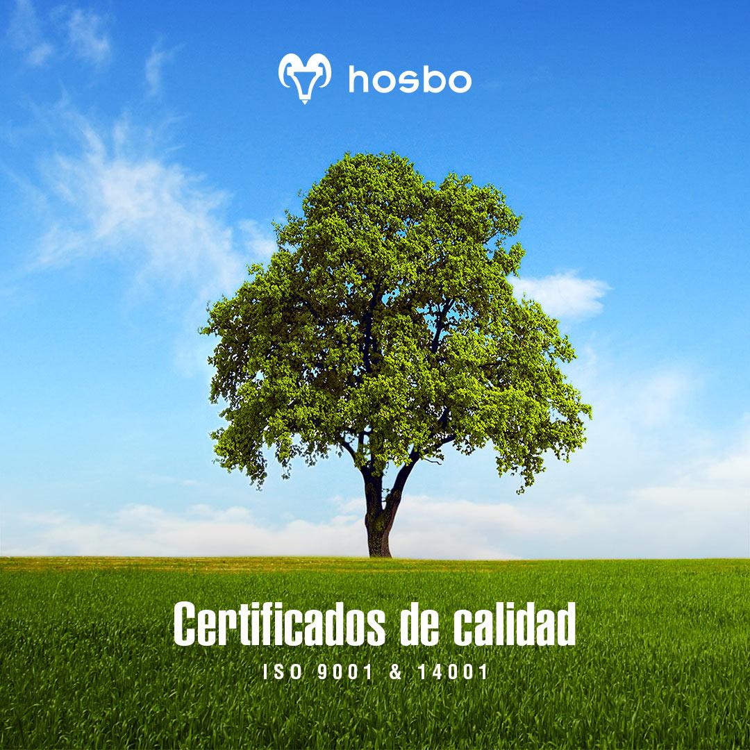 En Hosbo contamos con los certificados ISO 9001 Y 14001