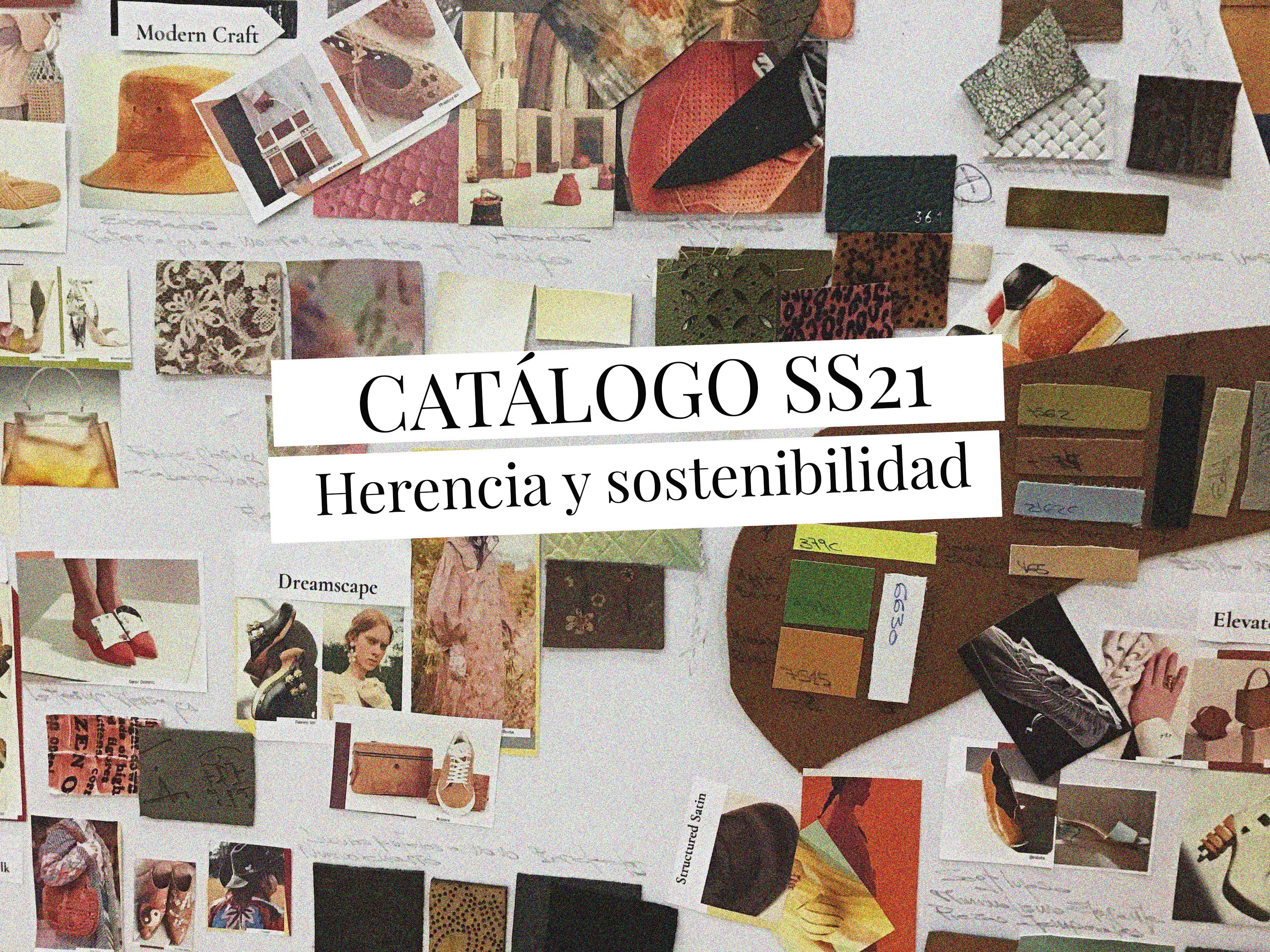 Catálogo SS21; Herencia y sostenibilidad